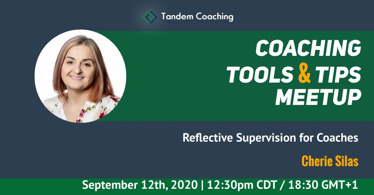 Coaching Tools & Tips Meetup - Reflective Supervision for Coaches with Cherie Silas