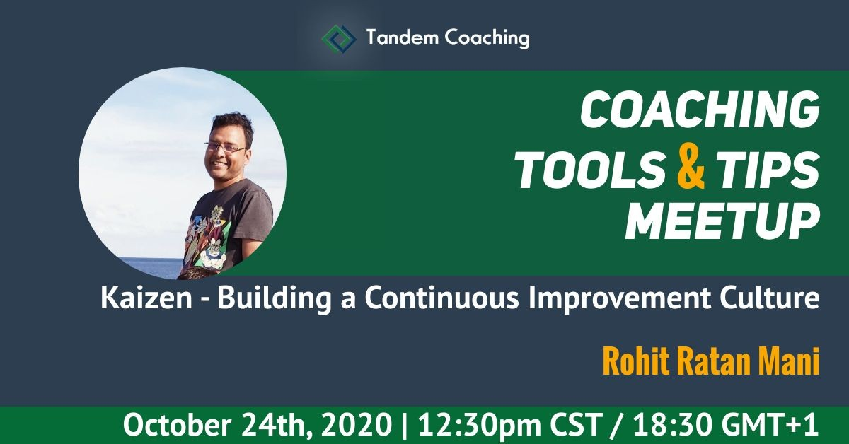 Kanzen - Building a Culture of Continuous Improvement - Coaching Tools & Tips - Rohit Ratan Mani