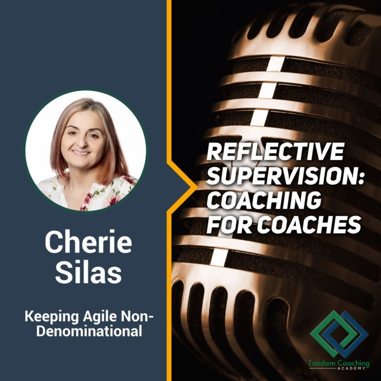 Reflective Supervision: Coaching for Coaches with Cherie Silas