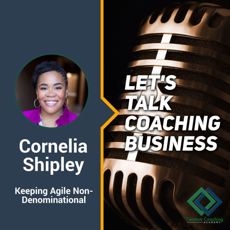 Let's Talk Coaching Business with Cornelia Shipley